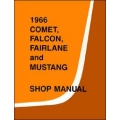 1966 Comet,Falcon,Fairlane And Mustang Shop Manual